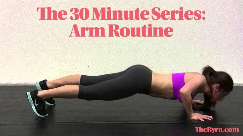 30 Minute Arm Routine